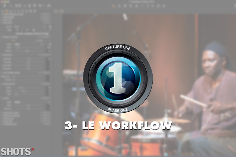 gestion du workflow avec capture one pro 8 SHOTS
