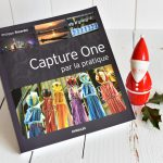 Capture One par la pratique. Vos photos méritent Capture One Pro !
