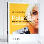 Pola & Co le petit guide indispensable de la photo instantanée SHOTS