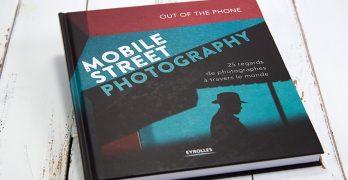 Mobile street photography. Un regard sur le monde à travers son smartphone.