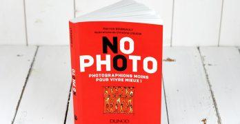 No photo. Les quatre vérités sur le monde de la photo et des photographes.