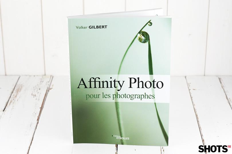Affinity Photo pour les photographes. Un livre de référence indispensable