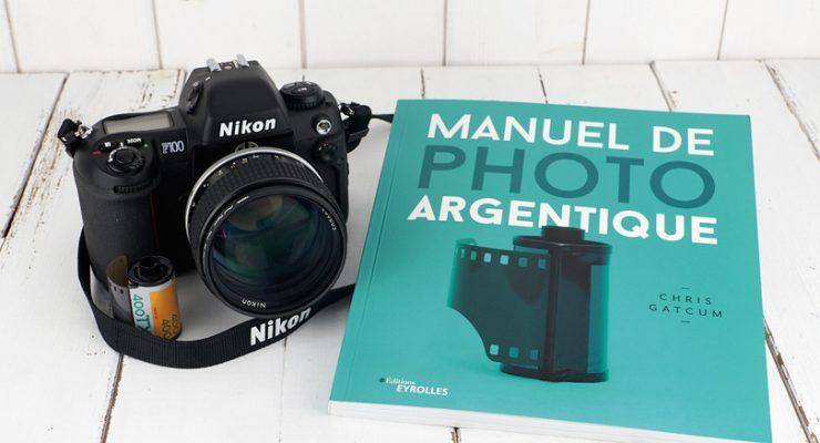 Manuel de photo argentique. Partez à la découverte d'un autre monde.